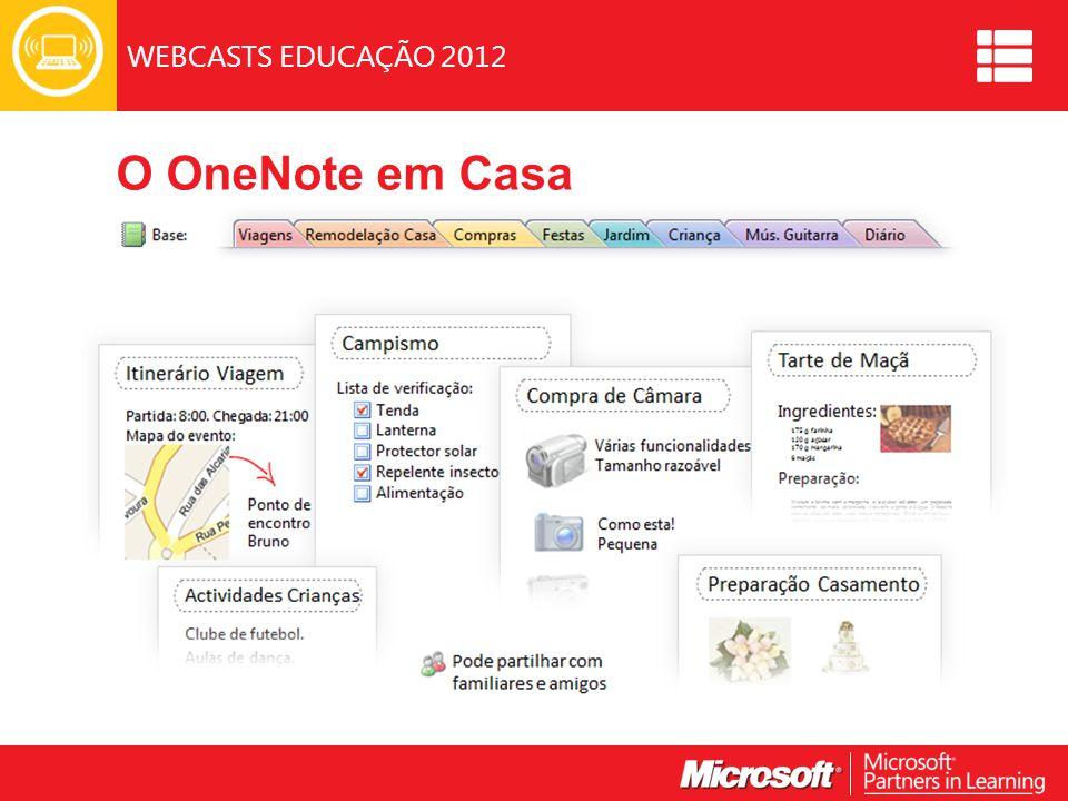 WEBCASTS EDUCAÇÃO 2012 O OneNote em Casa