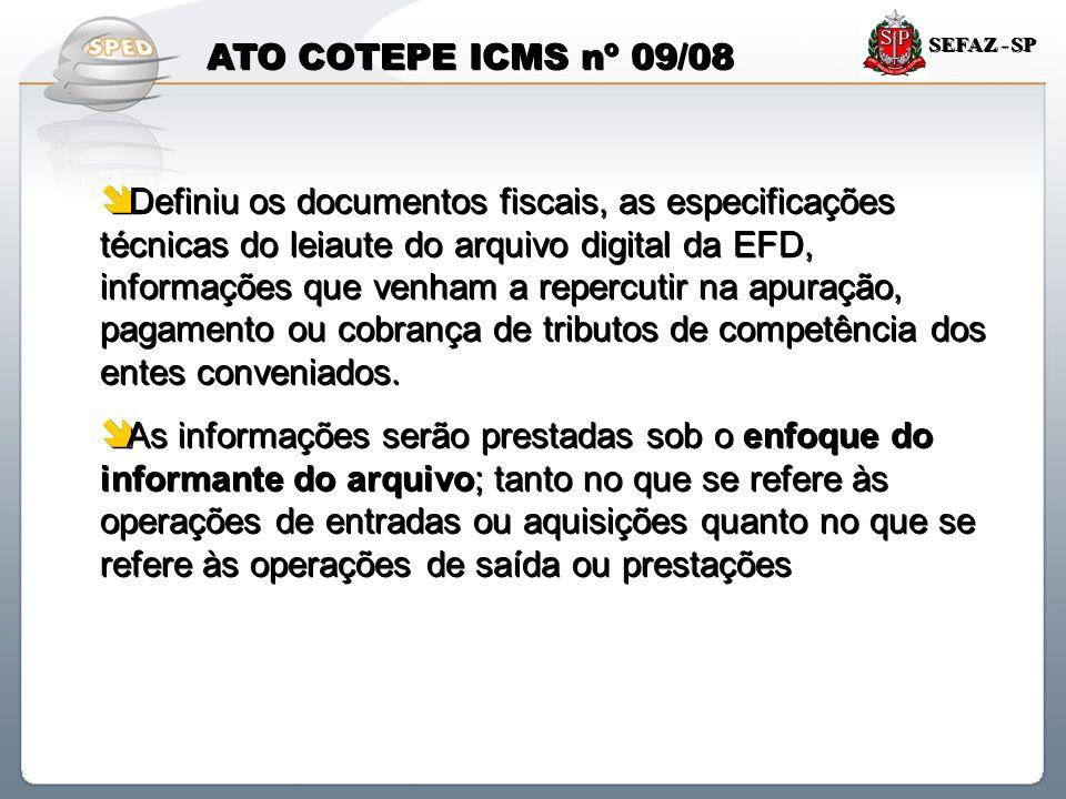 Sistema Público de Escrituração Digital SEFAZ - SP  Definiu os documentos fiscais, as especificações técnicas do leiaute do arquivo digital da EFD, i