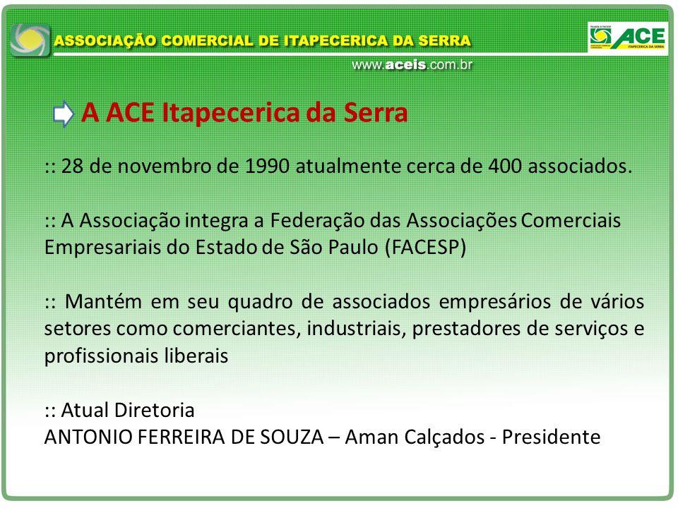 A ACE Itapecerica da Serra :: 28 de novembro de 1990 atualmente cerca de 400 associados.