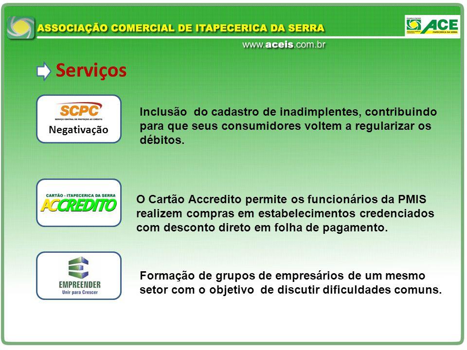 Serviços O Cartão Accredito permite os funcionários da PMIS realizem compras em estabelecimentos credenciados com desconto direto em folha de pagamento.