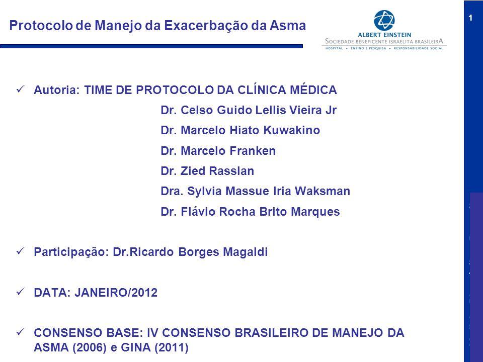 Medicina Diagnóstica e Preventiva 1 Protocolo de Manejo da Exacerbação da Asma Autoria: TIME DE PROTOCOLO DA CLÍNICA MÉDICA Dr. Celso Guido Lellis Vie