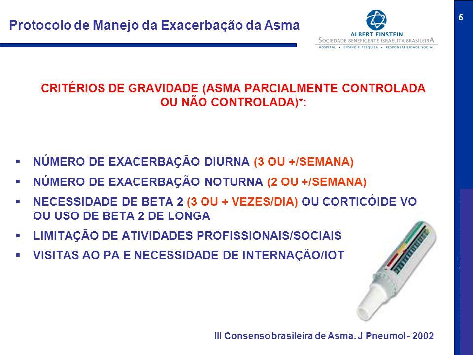 5 Protocolo de Manejo da Exacerbação da Asma CRITÉRIOS DE GRAVIDADE (ASMA PARCIALMENTE CONTROLADA OU NÃO CONTROLADA)*:  NÚMERO DE EXACERBAÇÃO DIURNA