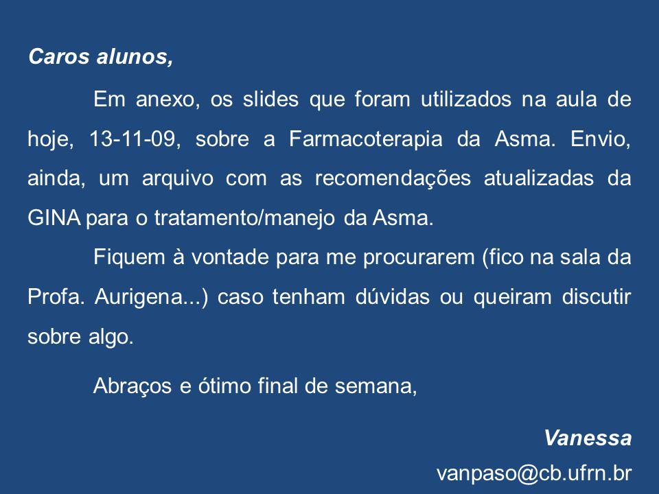 Farmacoterapia da Asma Universidade Federal do Rio Grande do Norte Curso de Graduação em Medicina DBF- 0805 - Farmacologia Aplicada II Professora Vanessa de Paula Soares