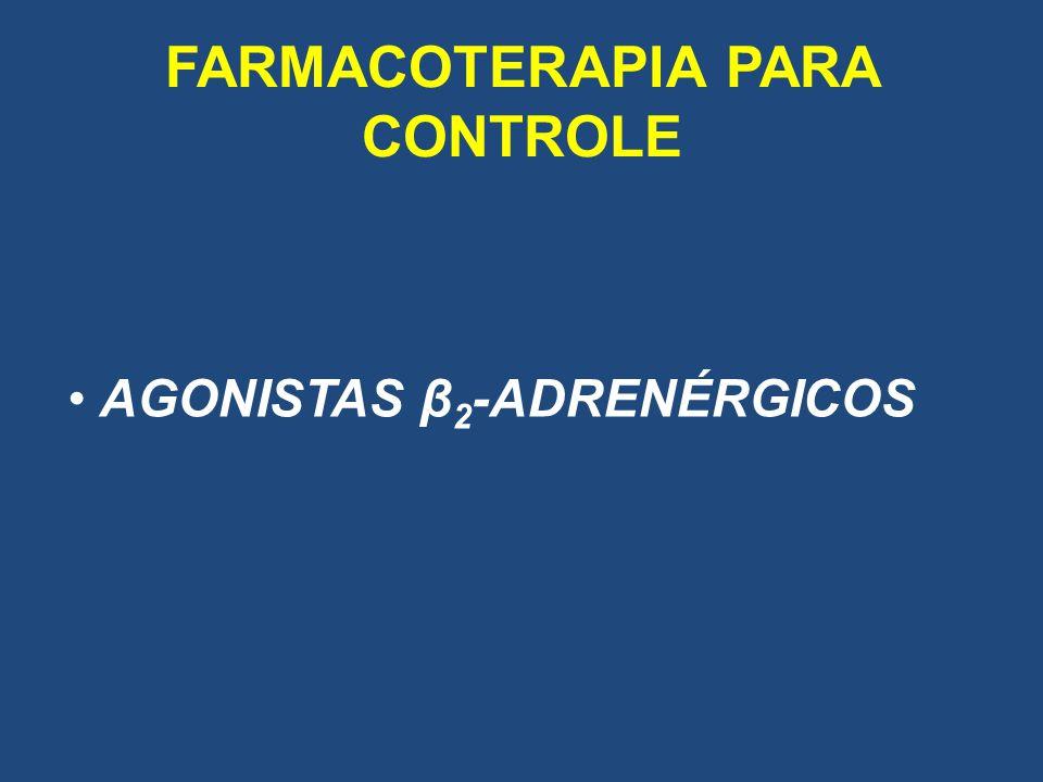 FARMACOTERAPIA PARA CONTROLE AGONISTAS β 2 -ADRENÉRGICOS