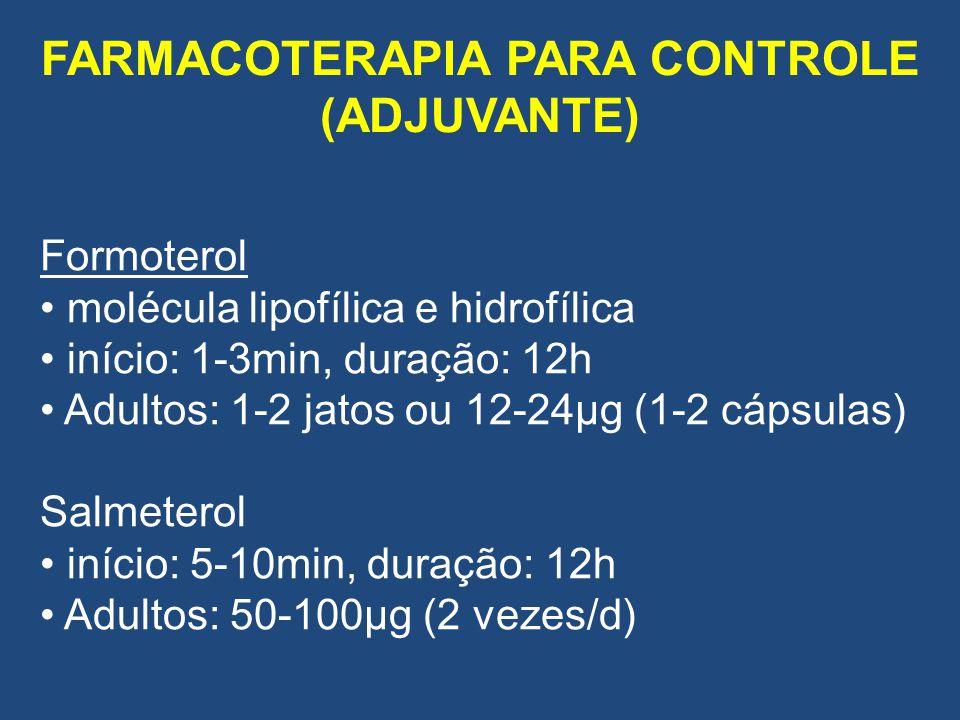 FARMACOTERAPIA PARA CONTROLE (ADJUVANTE) Formoterol molécula lipofílica e hidrofílica início: 1-3min, duração: 12h Adultos: 1-2 jatos ou 12-24µg (1-2