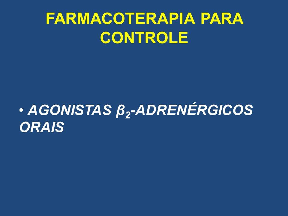 FARMACOTERAPIA PARA CONTROLE AGONISTAS β 2 -ADRENÉRGICOS ORAIS