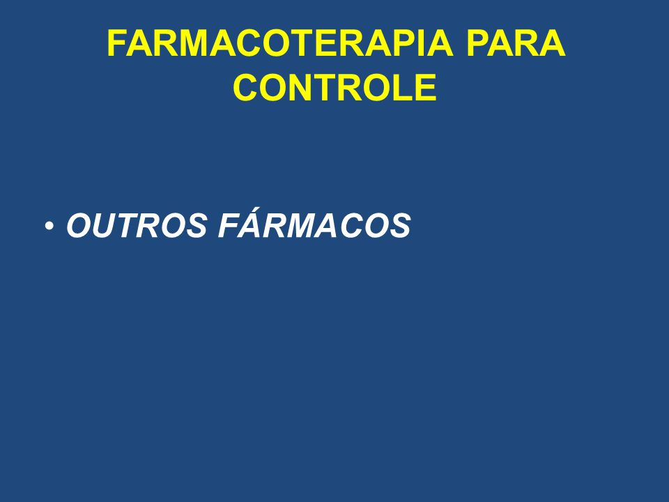 FARMACOTERAPIA PARA CONTROLE OUTROS FÁRMACOS