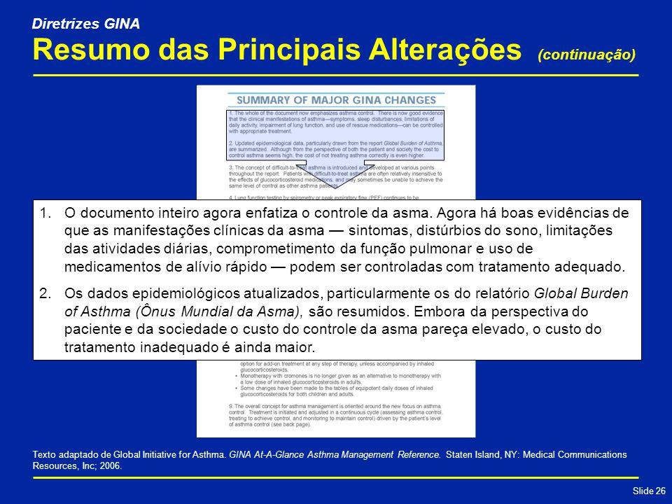 Slide 26 Resumo das Principais Alterações (continuação) 1.O documento inteiro agora enfatiza o controle da asma.