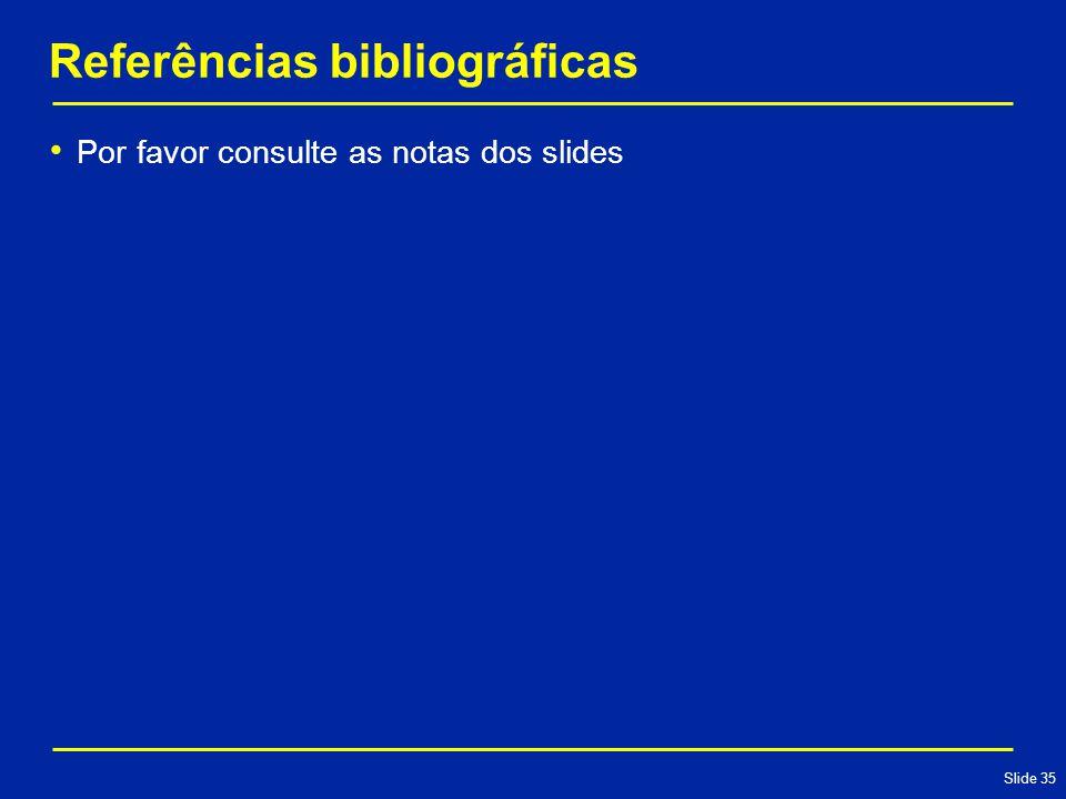 Slide 35 Referências bibliográficas Por favor consulte as notas dos slides