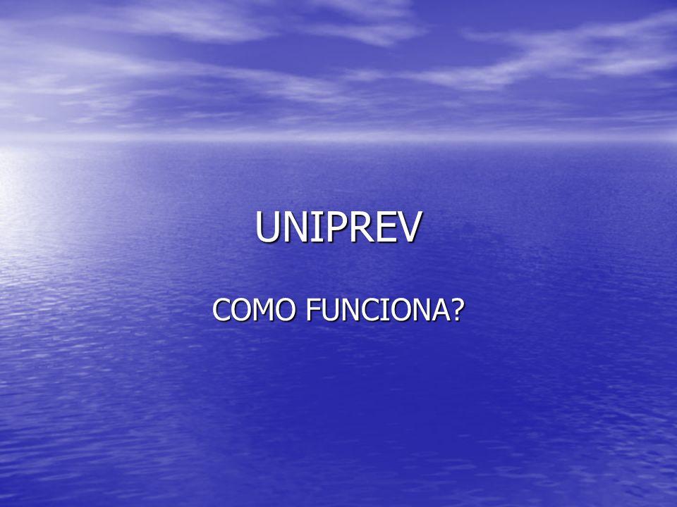 UNIPREV COMO FUNCIONA?
