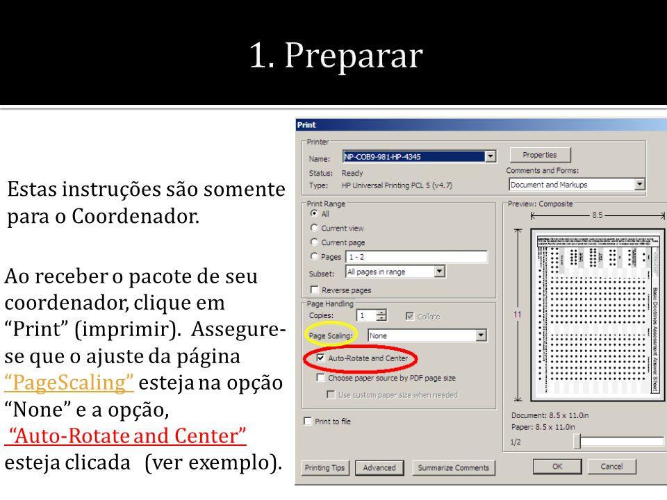 """Ao receber o pacote de seu coordenador, clique em """"Print"""" (imprimir). Assegure- se que o ajuste da página """"PageScaling"""" esteja na opção """"None"""" e a opç"""