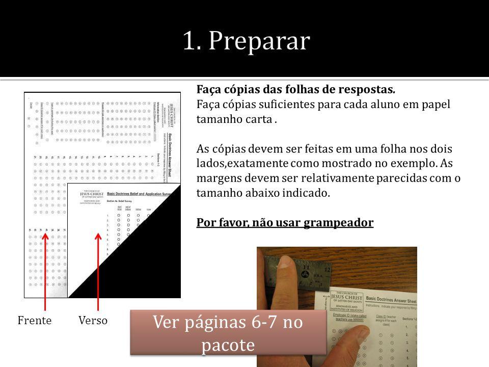 Faça cópias das folhas de respostas.
