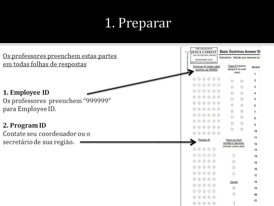 Os professores preenchem estas partes em todas folhas de respostas 1.