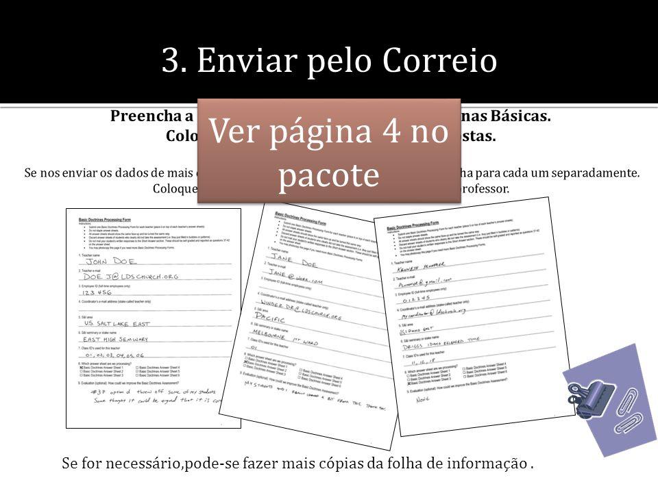 Se for necessário,pode-se fazer mais cópias da folha de informação. 3. Enviar pelo Correio Ver página 4 no pacote