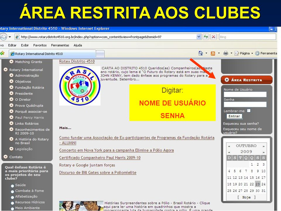 ÁREA RESTRITA AOS CLUBES Digitar: NOME DE USUÁRIO SENHA
