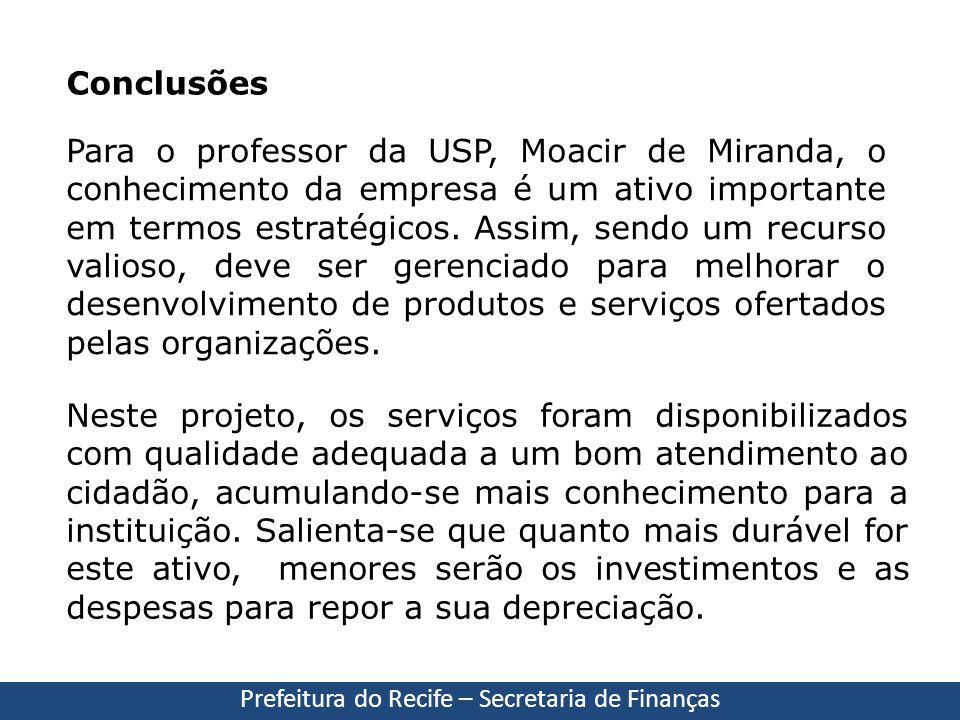 Para o professor da USP, Moacir de Miranda, o conhecimento da empresa é um ativo importante em termos estratégicos. Assim, sendo um recurso valioso, d