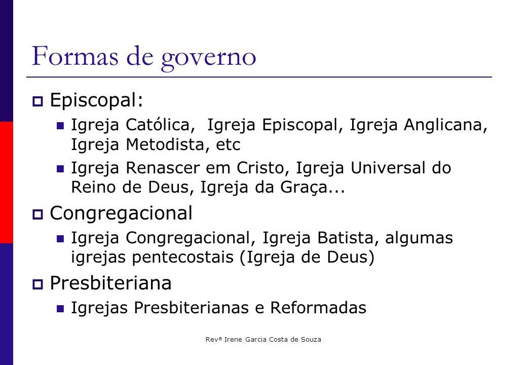 Revª Irene Garcia Costa de Souza Sistema Episcopal  Esse sistema é semelhante a uma monarquia.