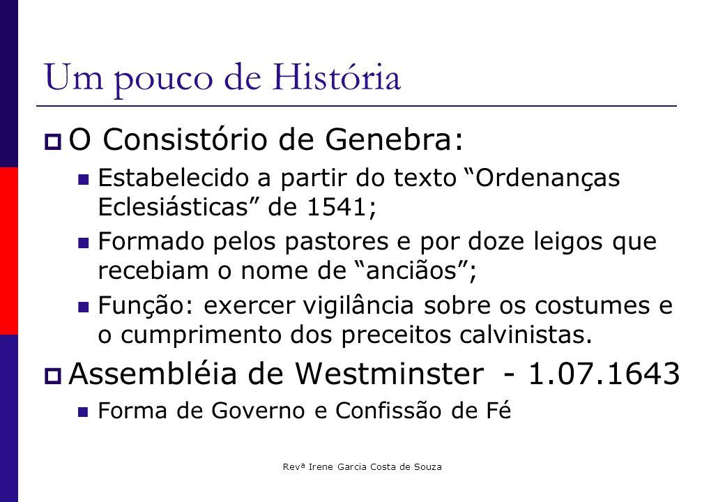 Revª Irene Garcia Costa de Souza Confissão de Fé de Westminster:  Capítulo XXXI dos Sínodos e Concílios: I.