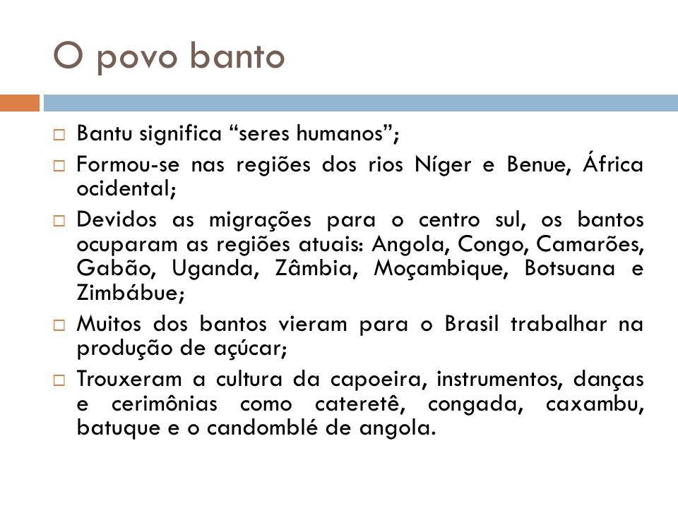 """O povo banto  Bantu significa """"seres humanos"""";  Formou-se nas regiões dos rios Níger e Benue, África ocidental;  Devidos as migrações para o centro"""