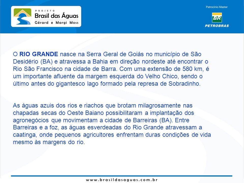 O RIO GRANDE nasce na Serra Geral de Goiás no município de São Desidério (BA) e atravessa a Bahia em direção nordeste até encontrar o Rio São Francisc