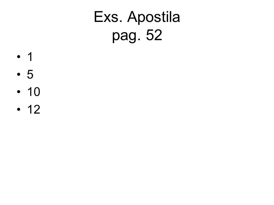 Exs. Apostila pag. 52 1 5 10 12