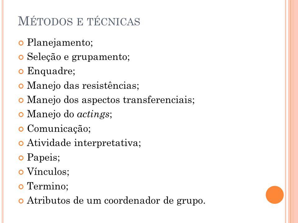 R EFERÊNCIAS YALOM, Irvin D.Psicoterapia de Grupo : Teoria e Prática.