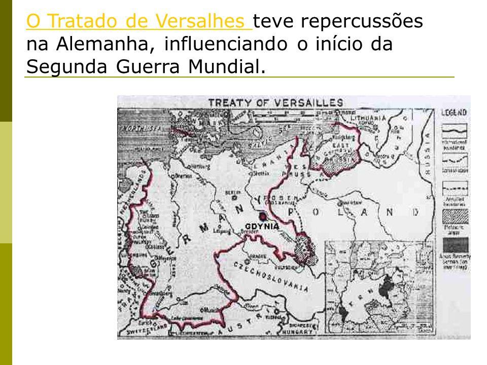 O Tratado de Versalhes O Tratado de Versalhes teve repercussões na Alemanha, influenciando o início da Segunda Guerra Mundial.