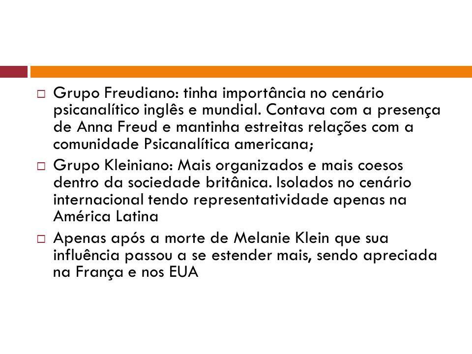  Grupo Freudiano: tinha importância no cenário psicanalítico inglês e mundial. Contava com a presença de Anna Freud e mantinha estreitas relações com