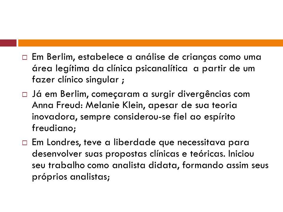  Em Berlim, estabelece a análise de crianças como uma área legítima da clínica psicanalítica a partir de um fazer clínico singular ;  Já em Berlim,