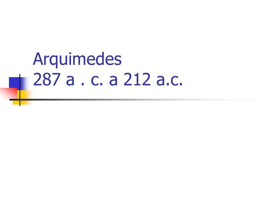 Arquimedes 287 a. c. a 212 a.c.