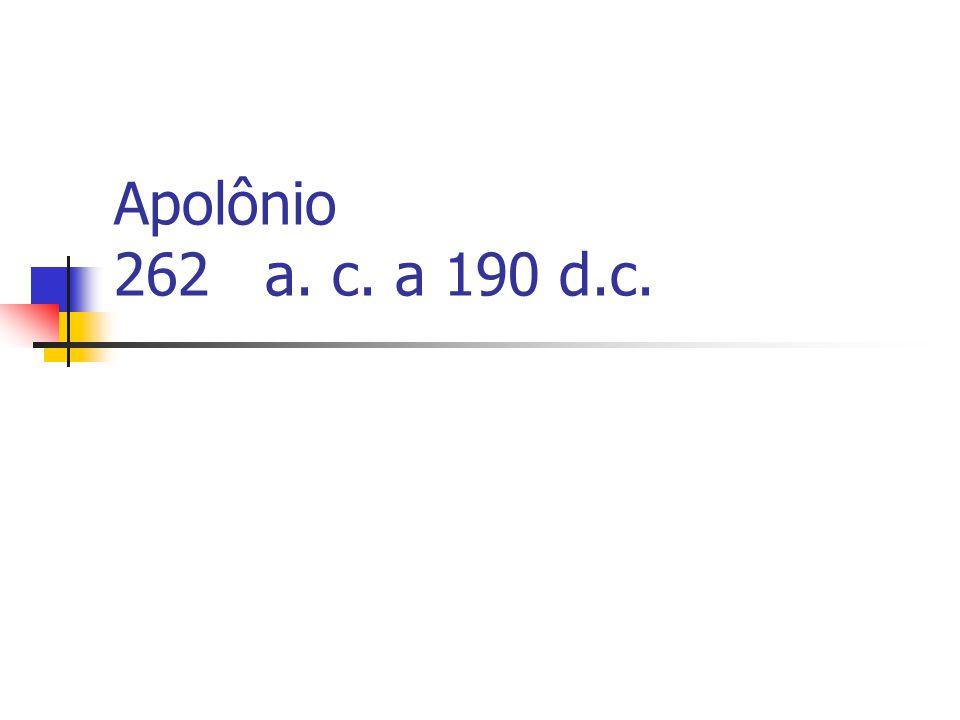 Apolônio 262 a. c. a 190 d.c.