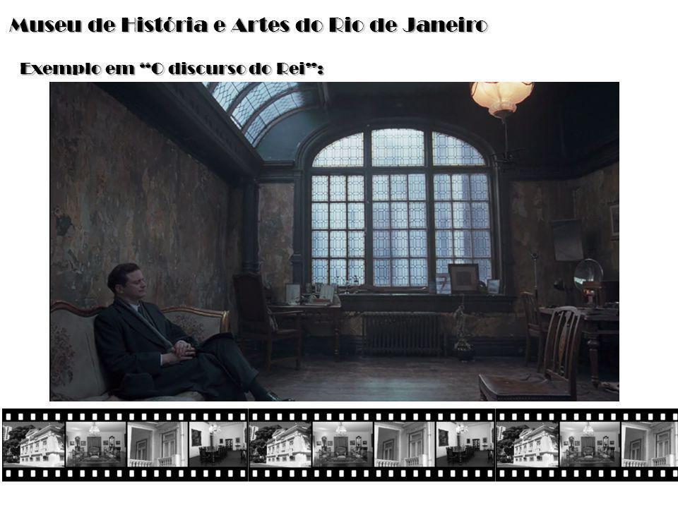 """Museu de História e Artes do Rio de Janeiro Exemplo em """"O discurso do Rei"""":"""