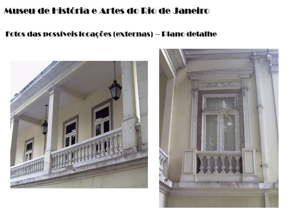 Museu de História e Artes do Rio de Janeiro Fotos das possíveis locações (internas) – Plano geral