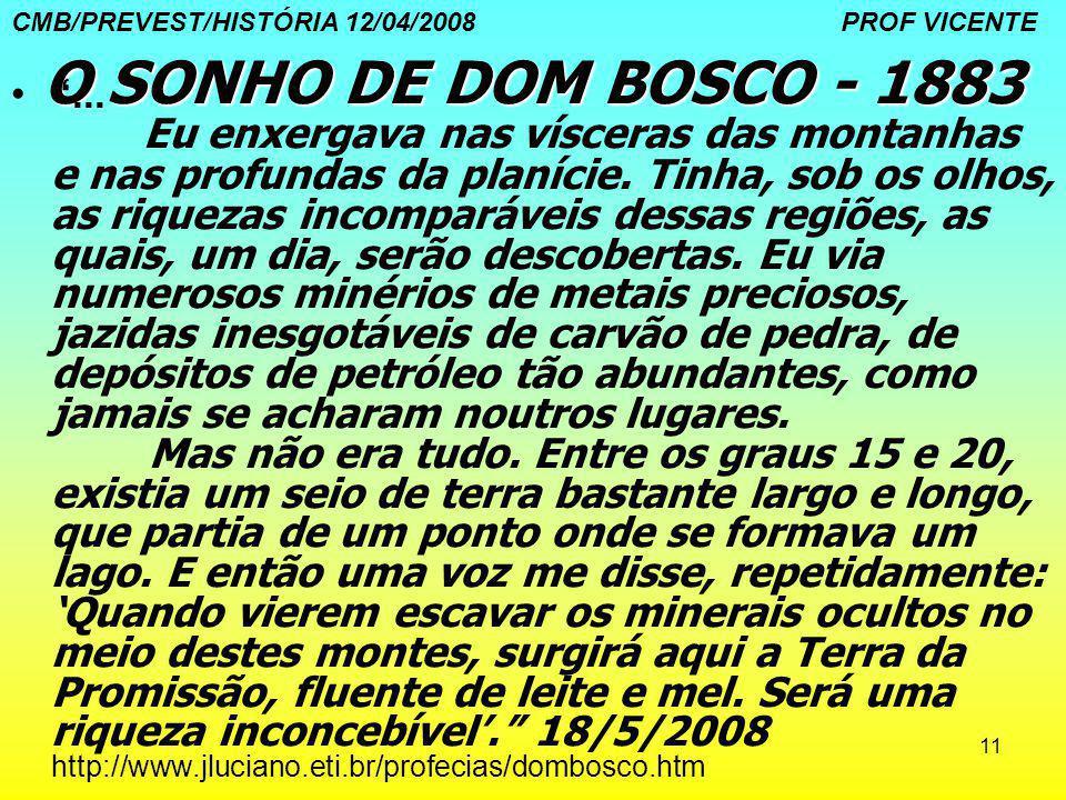 """11 O SONHO DE DOM BOSCO - 1883 """"... Eu enxergava nas vísceras das montanhas e nas profundas da planície. Tinha, sob os olhos, as riquezas incomparávei"""