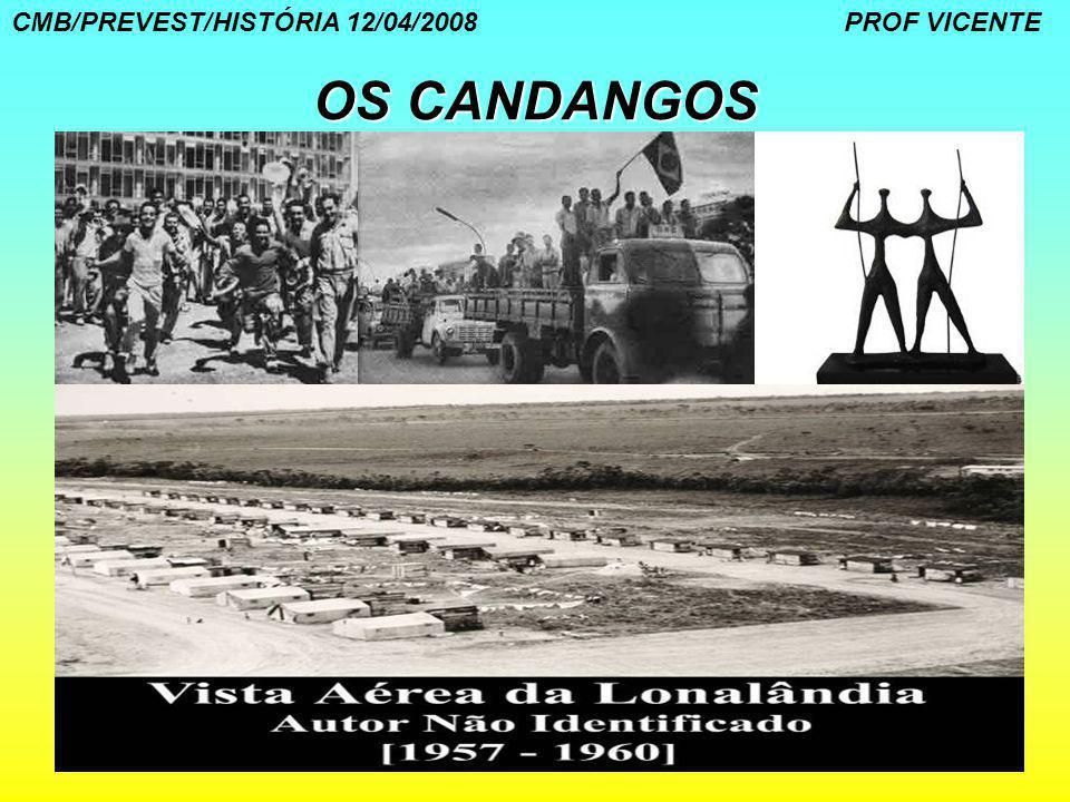 28 OS CANDANGOS CMB/PREVEST/HISTÓRIA 12/04/2008 PROF VICENTE