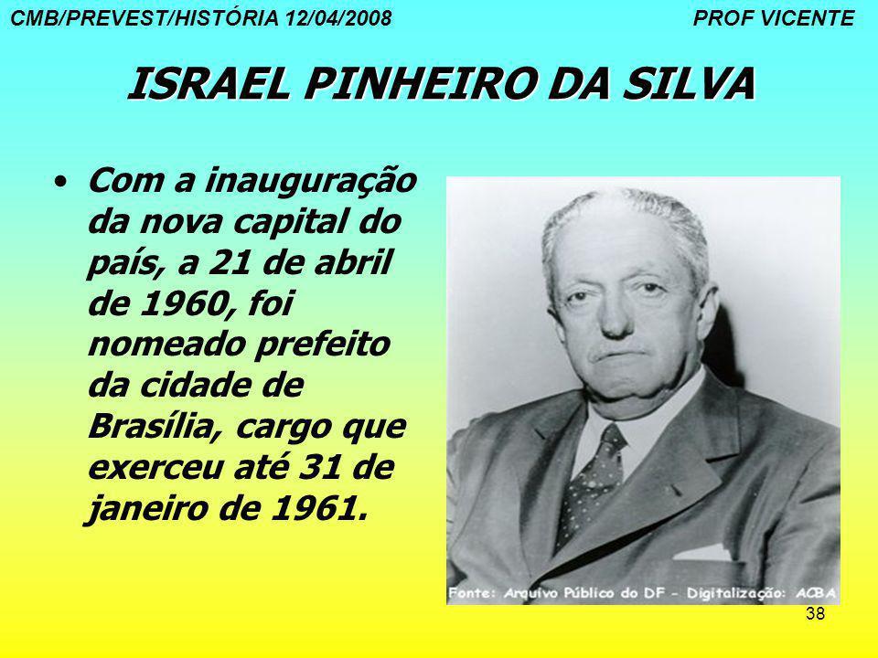 38 ISRAEL PINHEIRO DA SILVA Com a inauguração da nova capital do país, a 21 de abril de 1960, foi nomeado prefeito da cidade de Brasília, cargo que ex