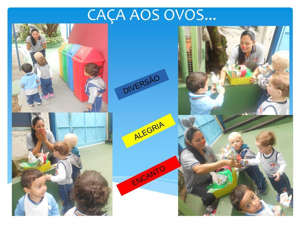 CAÇA AOS OVOS... DIVERSÃO ALEGRIA ENCANTO