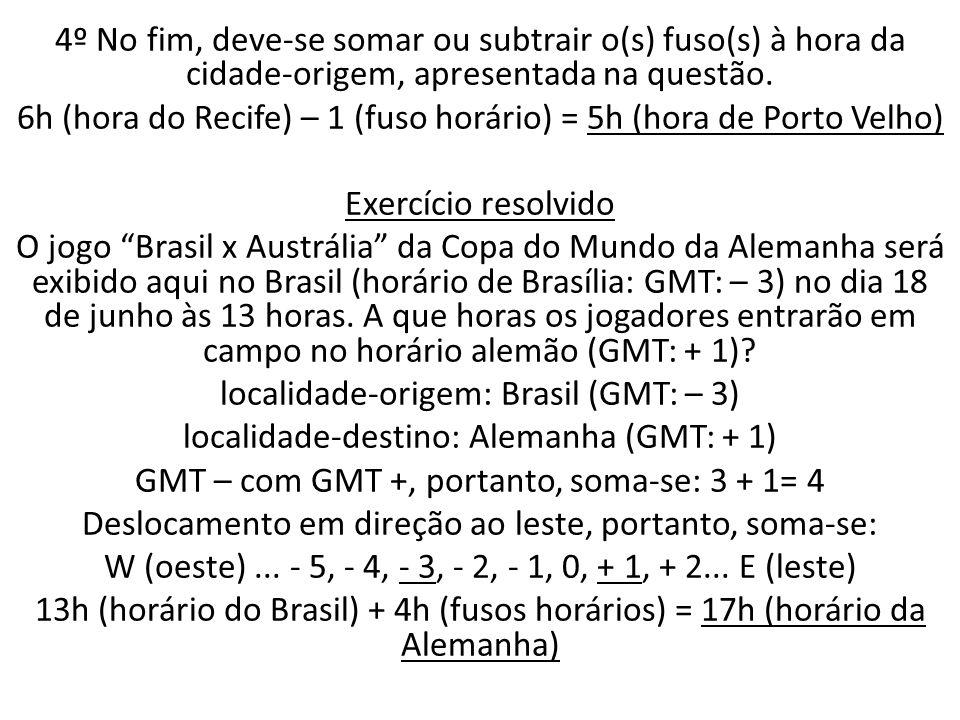 (FUVEST) A cidade de São Paulo está situada no fuso horário 45 graus oeste.