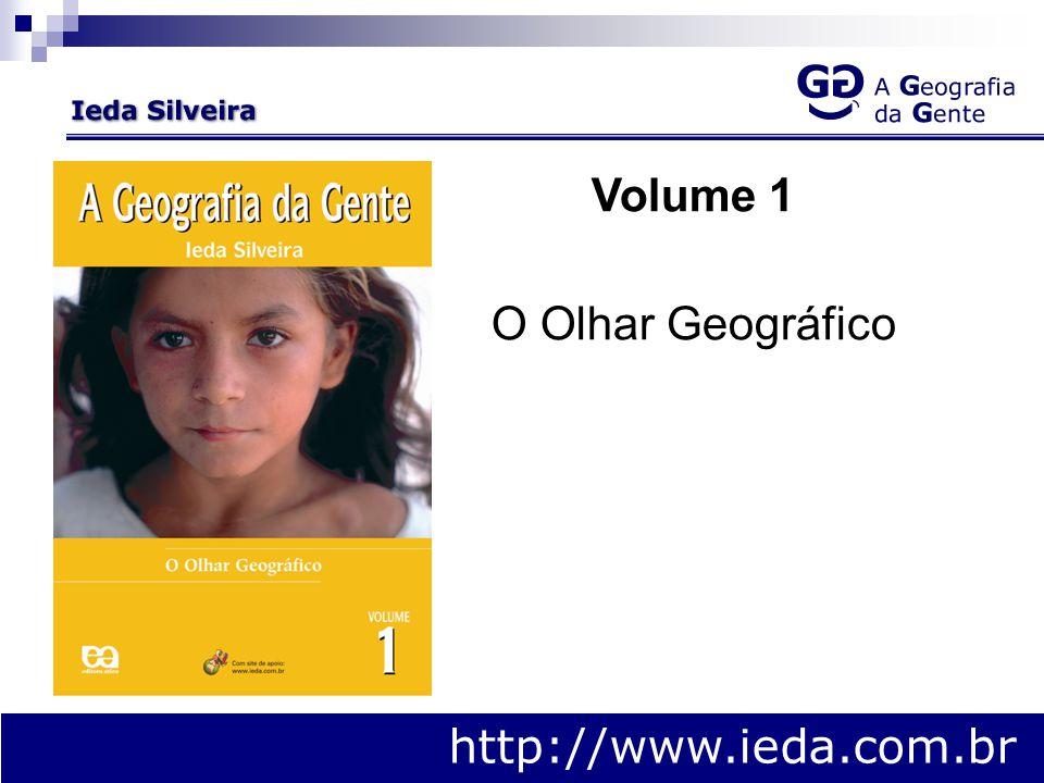 http://www.ieda.com.br Volume 1 O Olhar Geográfico