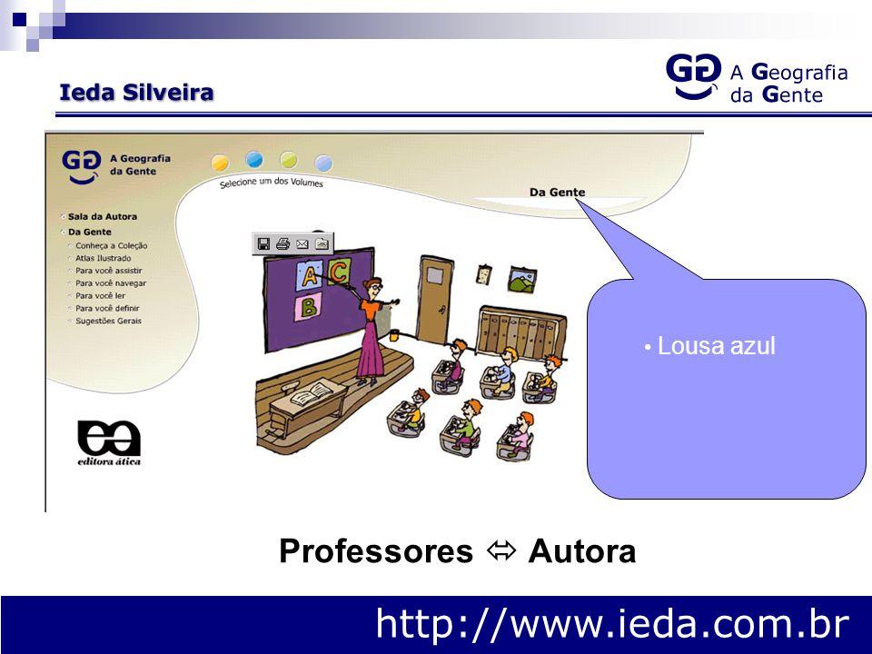 http://www.ieda.com.br Lousa azul Manual do Professor Professores  Autora
