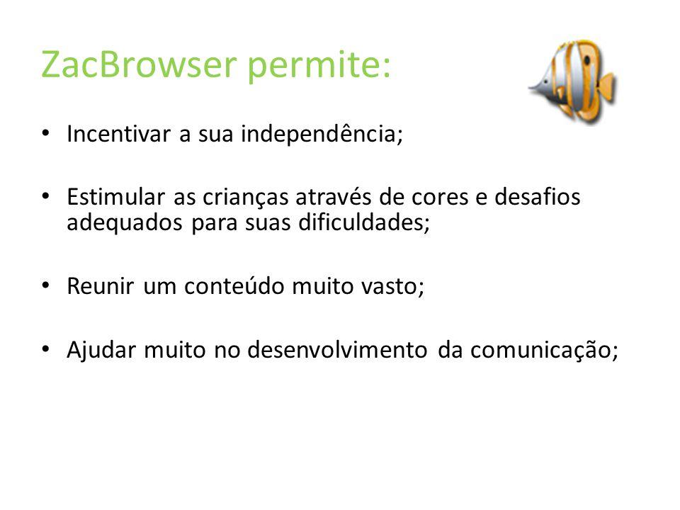 Conclusão ZAC Browser é o primeiro navegador desenvolvido especialmente para crianças que possuem autismo e Síndrome de Asperger.