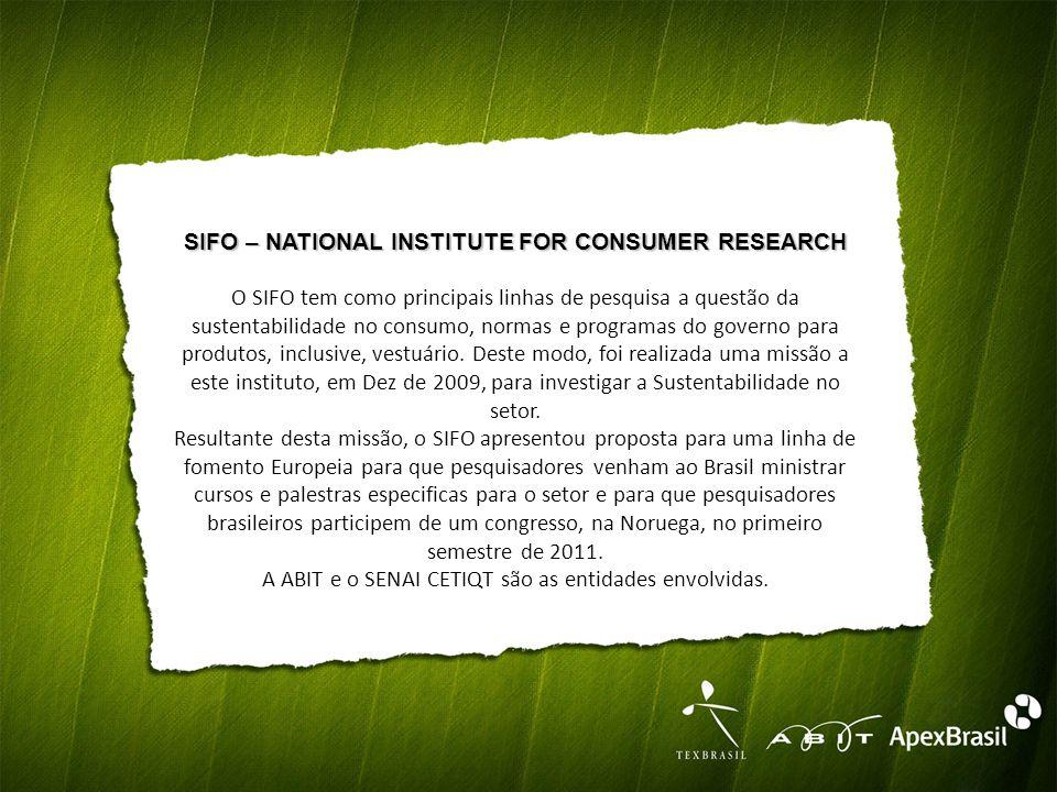 SIFO – NATIONAL INSTITUTE FOR CONSUMER RESEARCH O SIFO tem como principais linhas de pesquisa a questão da sustentabilidade no consumo, normas e programas do governo para produtos, inclusive, vestuário.