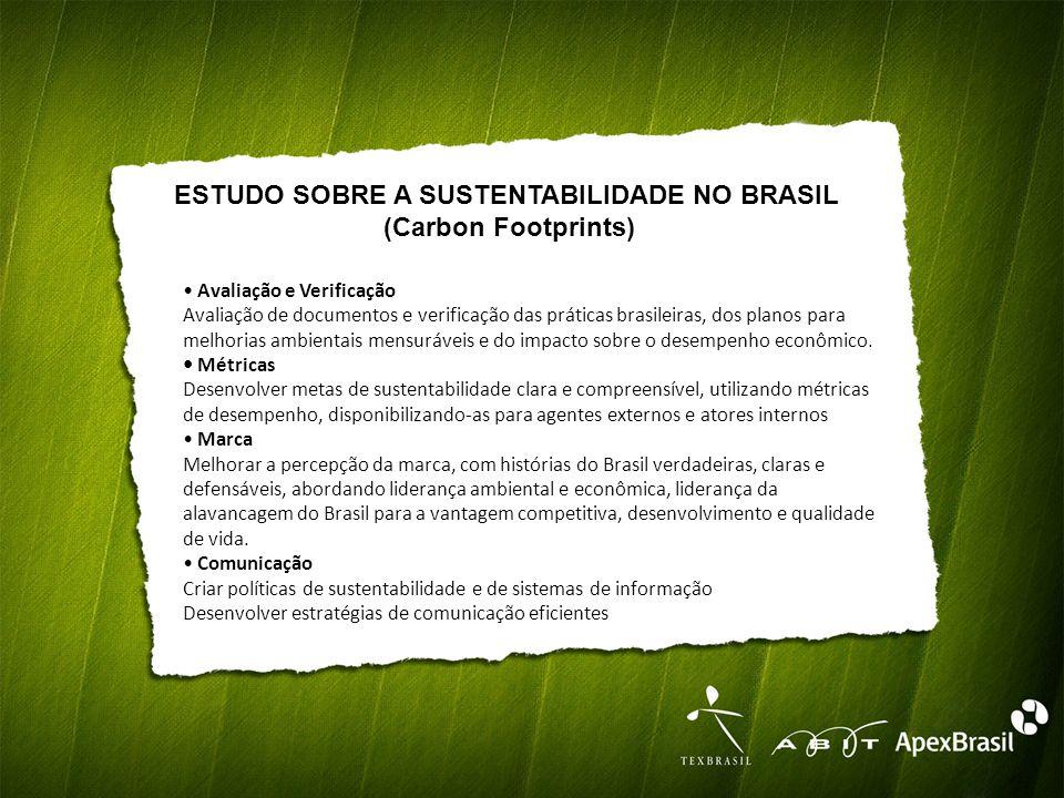 Avaliação e Verificação Avaliação de documentos e verificação das práticas brasileiras, dos planos para melhorias ambientais mensuráveis e do impacto sobre o desempenho econômico.