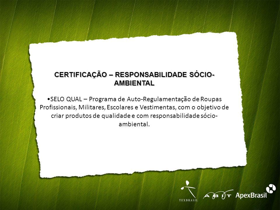 CERTIFICAÇÃO – RESPONSABILIDADE SÓCIO- AMBIENTAL SELO QUAL – Programa de Auto-Regulamentação de Roupas Profissionais, Militares, Escolares e Vestimentas, com o objetivo de criar produtos de qualidade e com responsabilidade sócio- ambiental.