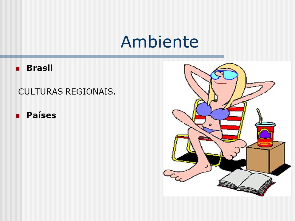 Ambiente Brasil CULTURAS REGIONAIS. Países