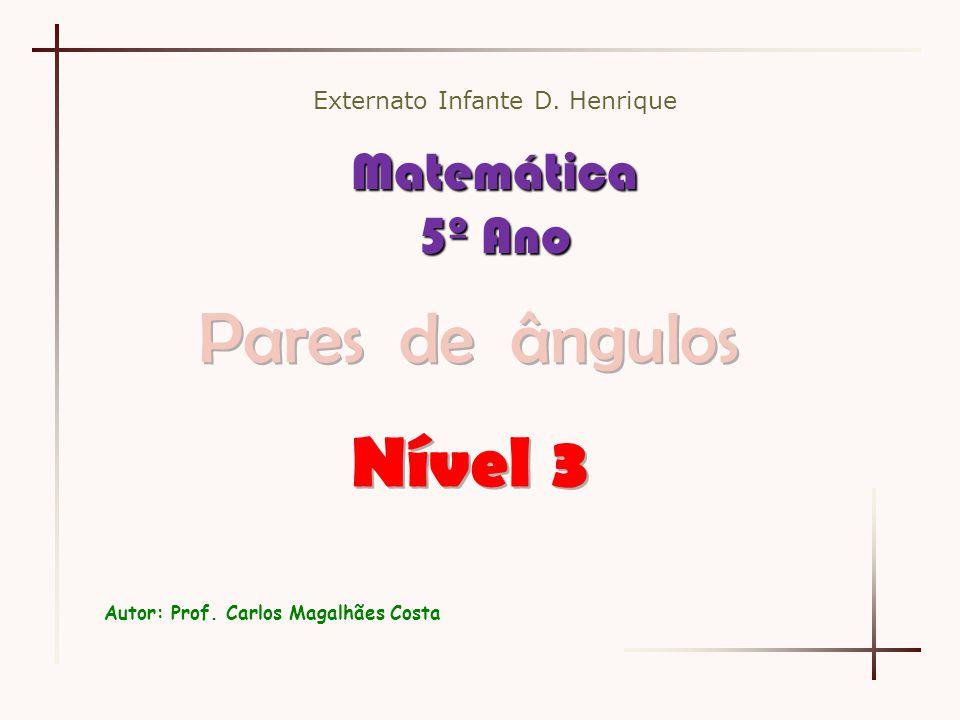 Externato Infante D. Henrique Matemática 5º Ano Autor: Prof. Carlos Magalhães Costa