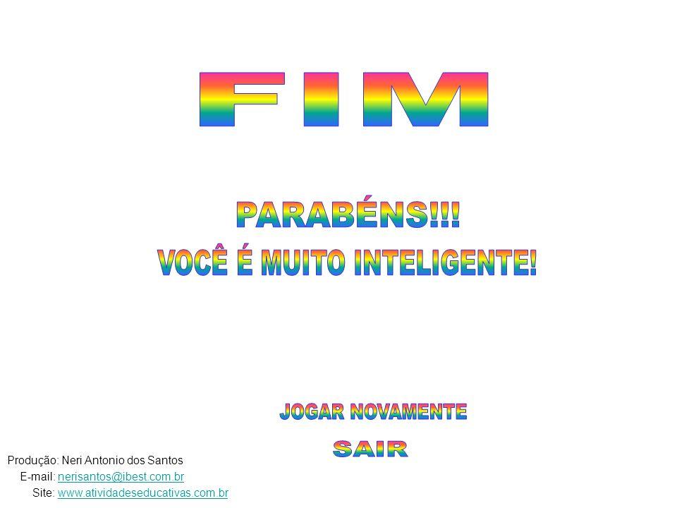 Produção: Neri Antonio dos Santos E-mail: nerisantos@ibest.com.brnerisantos@ibest.com.br Site: www.atividadeseducativas.com.brwww.atividadeseducativas.com.br