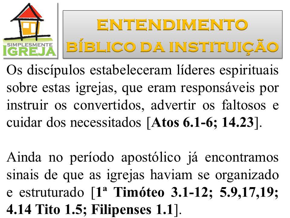 Os discípulos estabeleceram líderes espirituais sobre estas igrejas, que eram responsáveis por instruir os convertidos, advertir os faltosos e cuidar