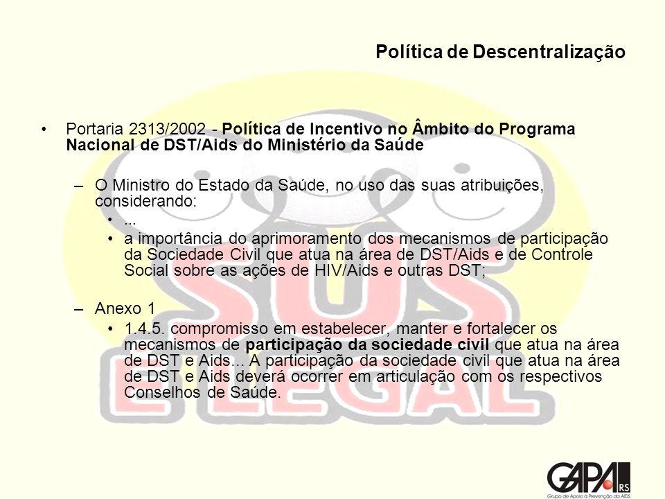 Política de Descentralização Portaria 2313/2002 - Política de Incentivo no Âmbito do Programa Nacional de DST/Aids do Ministério da Saúde –O Ministro