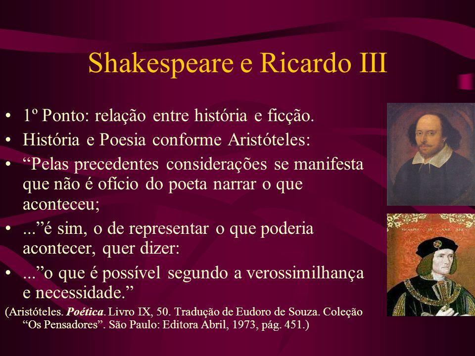 Shakespeare e Ricardo III 1º Ponto: relação entre história e ficção.